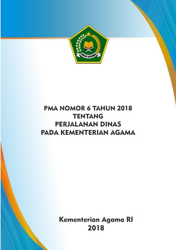 PMA 6/2018 tentang Perjalanan Dinas pada Kementerian Agama
