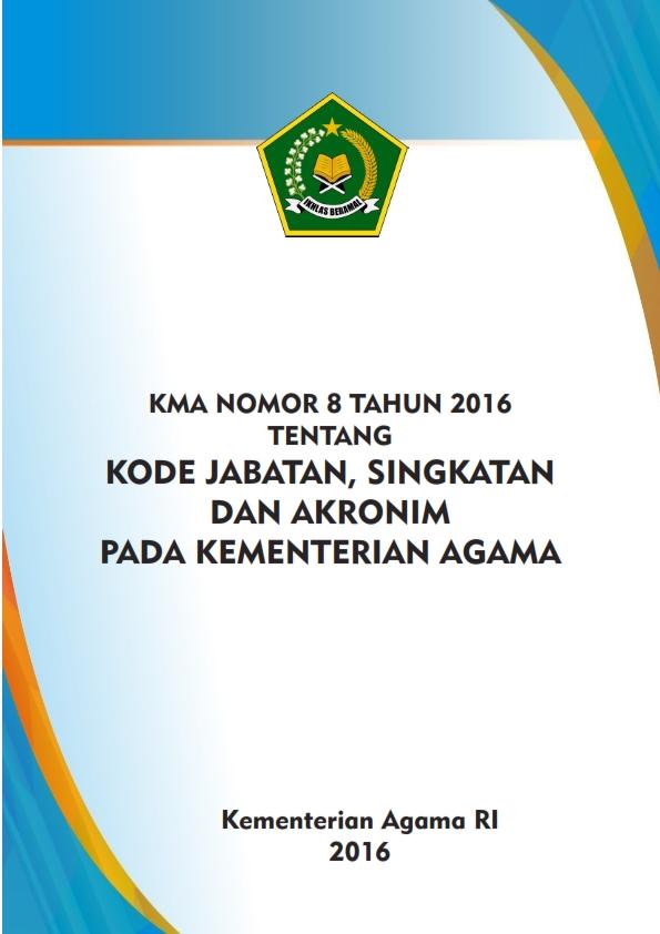 KMA 8 Tahun 2016 tentang Kode Jabatan, Singkatan, Akronim pada Kemenag