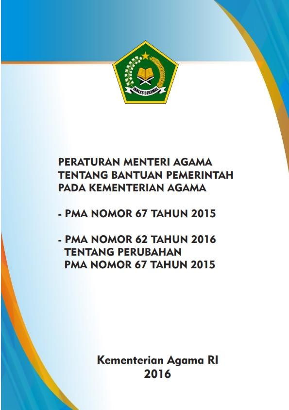 PMA 62/2016 dan PMA 67/2015 tentang Bantuan Pemerintah pada Kementerian Agama