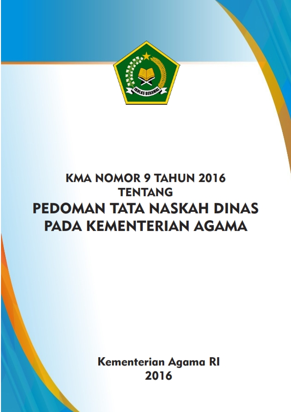 KMA 9 Tahun 2016 Tentang Pedoman Tata Naskah Dinas Kementerian Agama