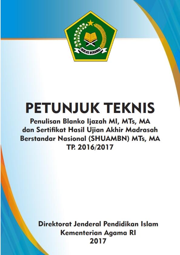 Juknis Penulisan Blangko Ijazah dan SHUAMBN Madrasah TP.2016/2017