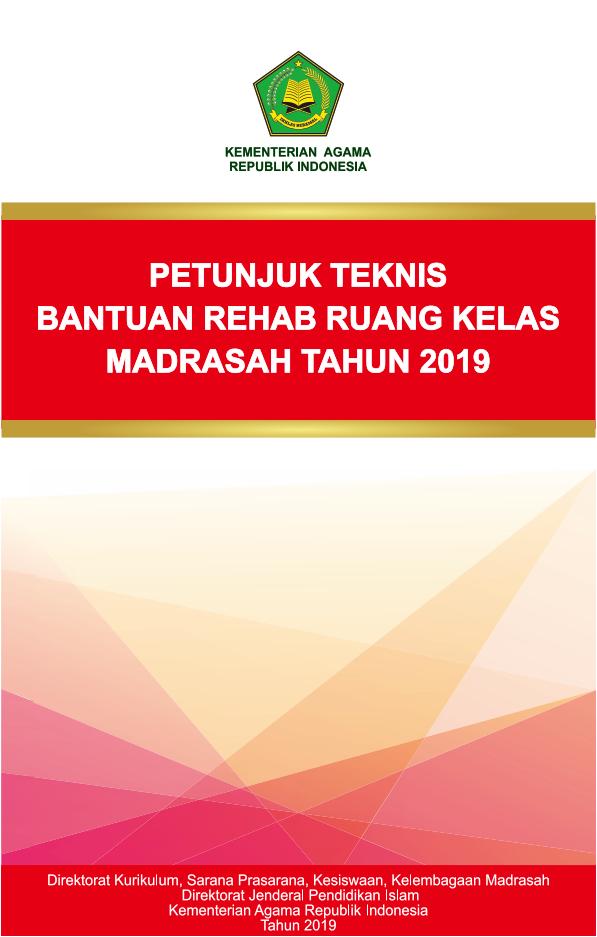 Juknis Bantuan Rehab Ruang Kelas Madrasah TA. 2019